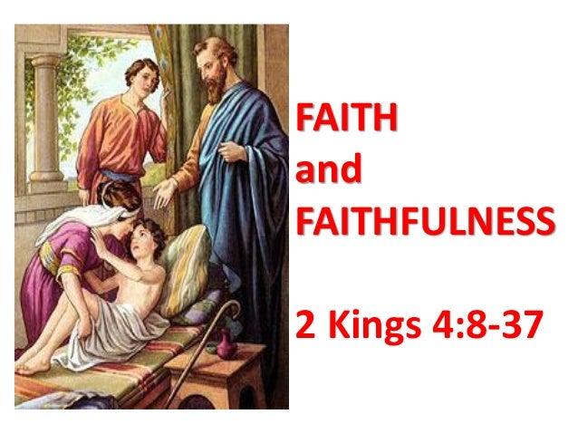 FAITH and FAITHFULNESS  2 Kings 4:8-37