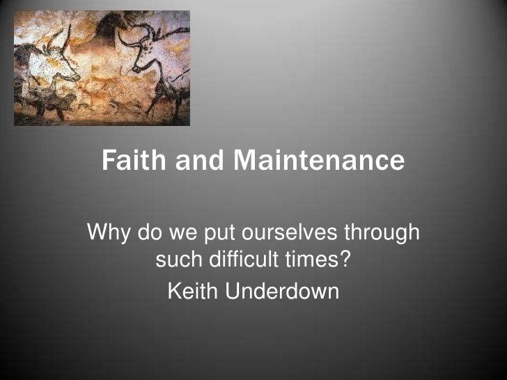 Faith and maintenance