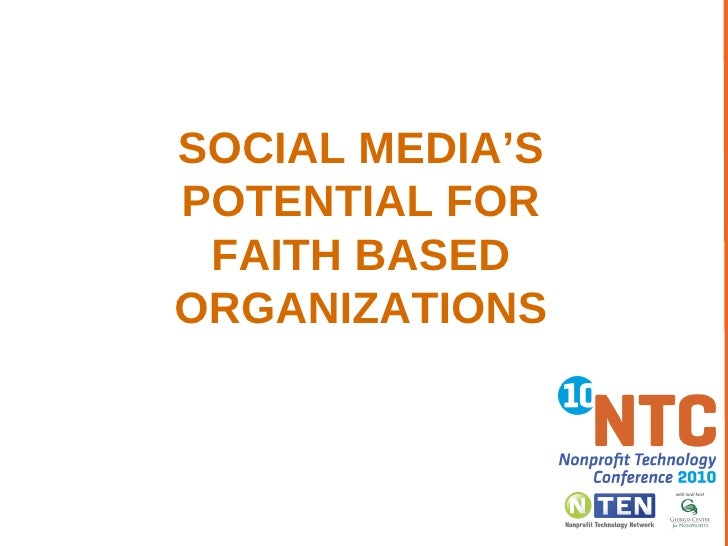 SOCIAL MEDIA'S POTENTIAL FOR FAITH BASED ORGANIZATIONS