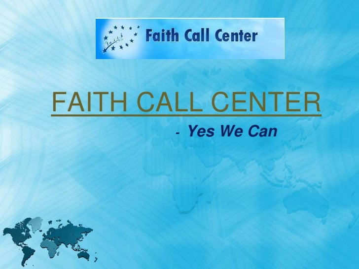 FAITH CALL CENTER       -   Yes We Can