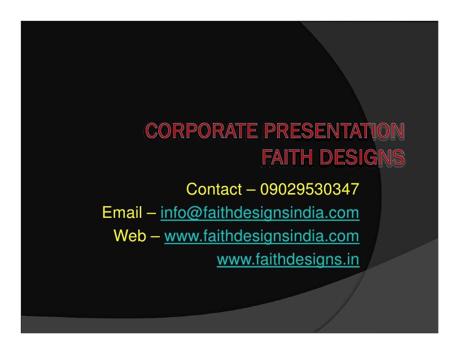 Contact – 09029530347 Email – info@faithdesignsindia.com  Web – www.faithdesignsindia.com                www.faithdesigns....