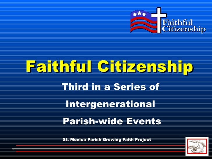 Faithful Citizenship   Final (St. Monicas)