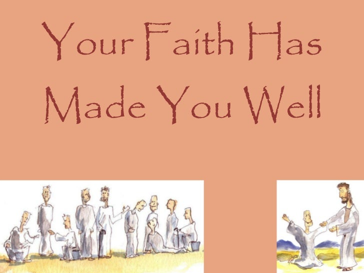 Your Faith Has Made You Well