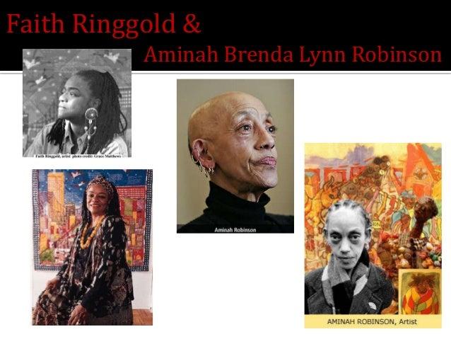 Faith Ringgold &           Aminah Brenda Lynn Robinson