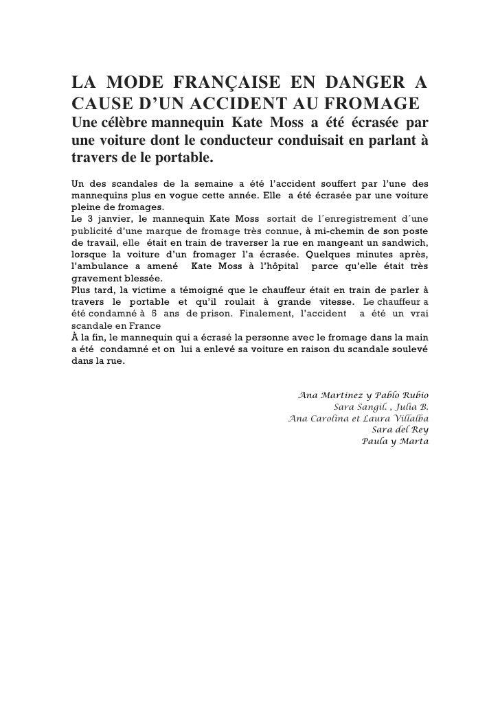 LA MODE FRANÇAISE EN DANGER ACAUSE D'UN ACCIDENT AU FROMAGEUne célèbre mannequin Kate Moss a été écrasée parune voiture do...