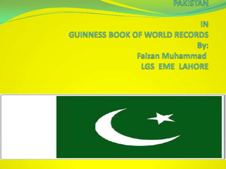 PAKISTAN IN GUINNESS BOOK OF WORLD RECORD