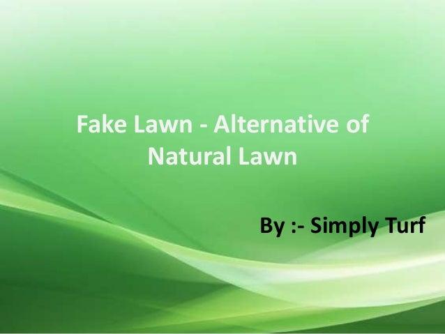 Fake lawn as an alternative of natural lawn
