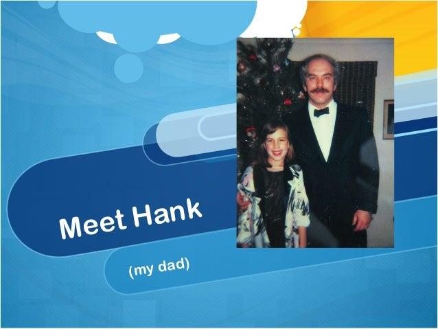 eet H ankM    (m y dad)