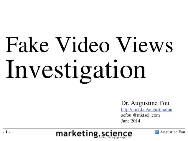 Fake Video Views Investigation by Augustine Fou 2014