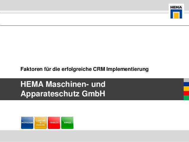 Faktoren für die erfolgreiche CRM ImplementierungHEMA Maschinen- undApparateschutz GmbH