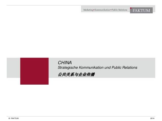 © FAKTUM  CHINA  Strategische Kommunikation und Public Relations  公共关系与企业传播  2014