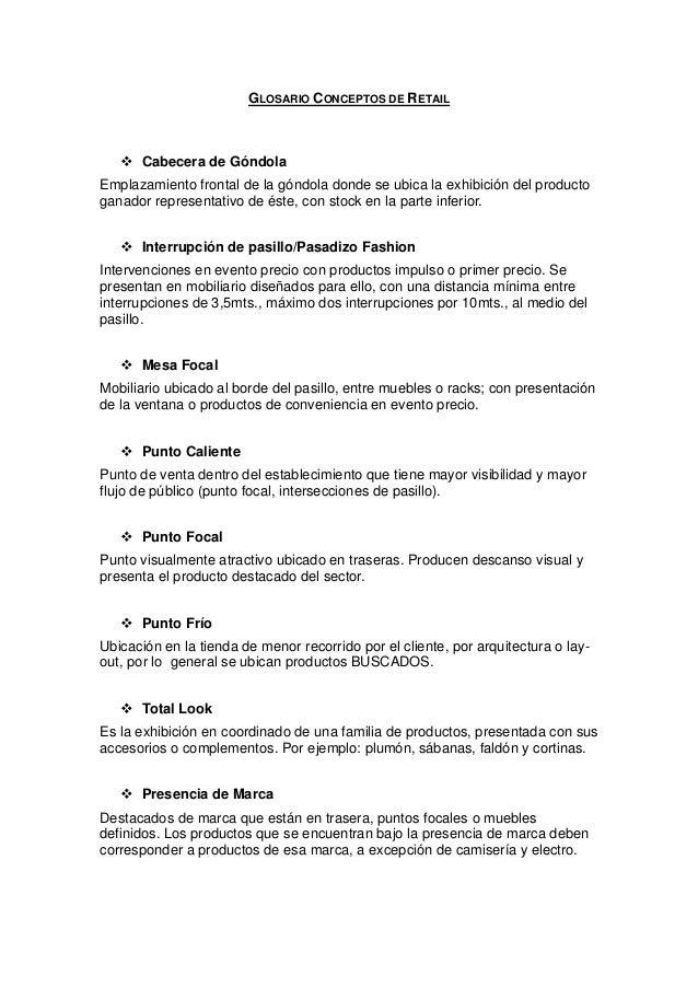 GLOSARIO CONCEPTOS DE RETAIL      Cabecera de GóndolaEmplazamiento frontal de la góndola donde se ubica la exhibición del ...