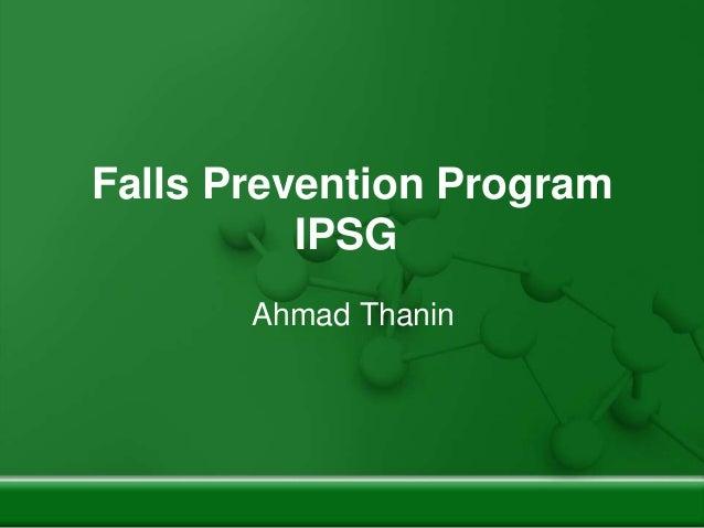 Falls Prevention Program IPSG Ahmad Thanin