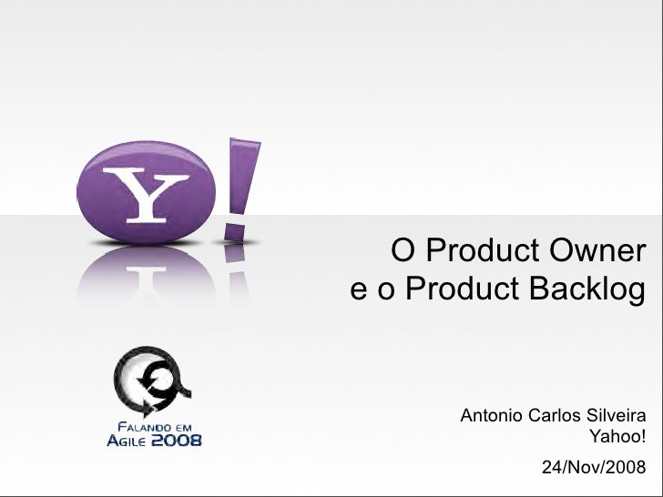 Falando Em Agile 2008: Product Owner and the Product Backlog