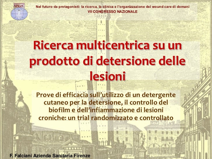 Ricerca multicentrica su un prodotto di detersione delle lesioni<br />Prove di efficacia sull'utilizzo di un detergente cu...