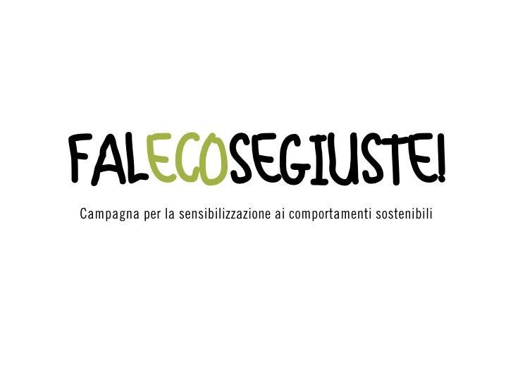 FALECOSEGIUSTE! Campagna per la sensibilizzazione ai comportamenti sostenibili