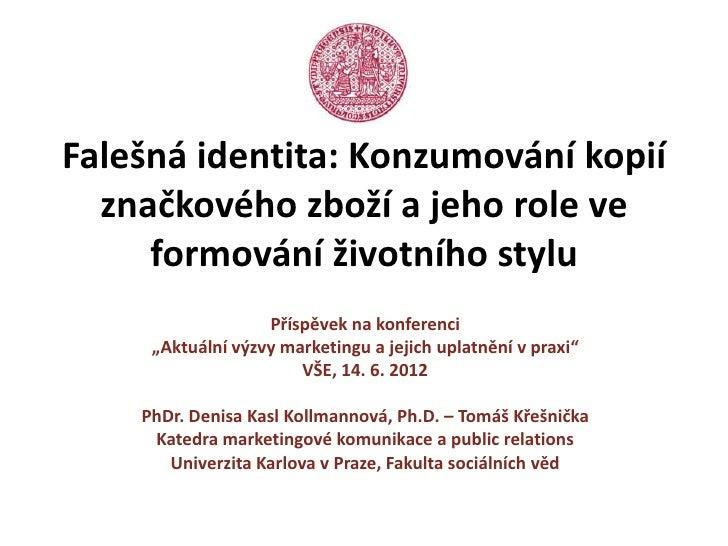 Falešná identita: Konzumování kopií  značkového zboží a jeho role ve     formování životního stylu                   Přísp...