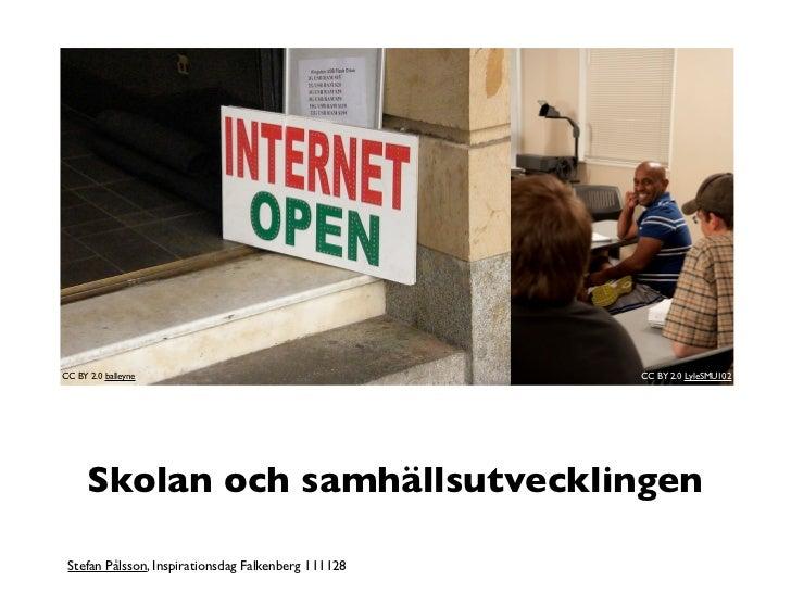 CC BY 2.0 balleyne                                   CC BY 2.0 LyleSMU102      Skolan och samhällsutvecklingen Stefan Påls...