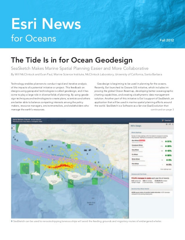 The Tide Is in for Ocean GeodesignSeaSketch Makes Marine Spatial Planning Easier and More CollaborativeBy Will McClintock ...