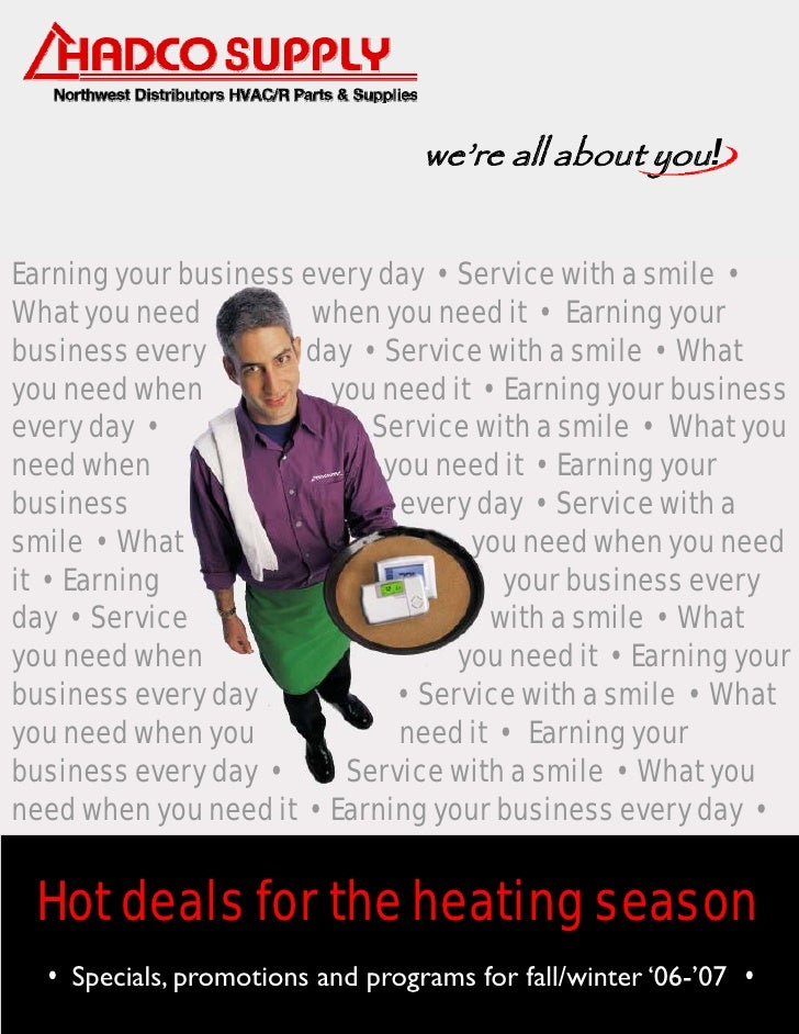 we're all about you!Earning your business every day • Service with a smile •What you need          when you need it • Earn...