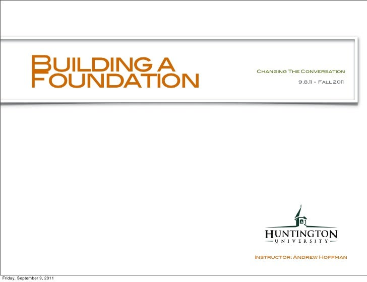 Building a             Foundation                            Changing The Conversation                                    ...