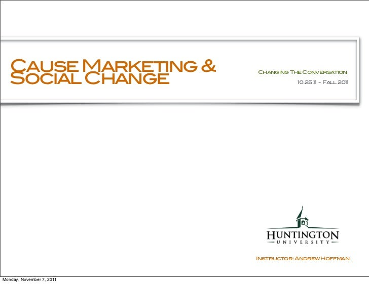 Cause Marketing &   Social Change                           Changing The Conversation                                     ...