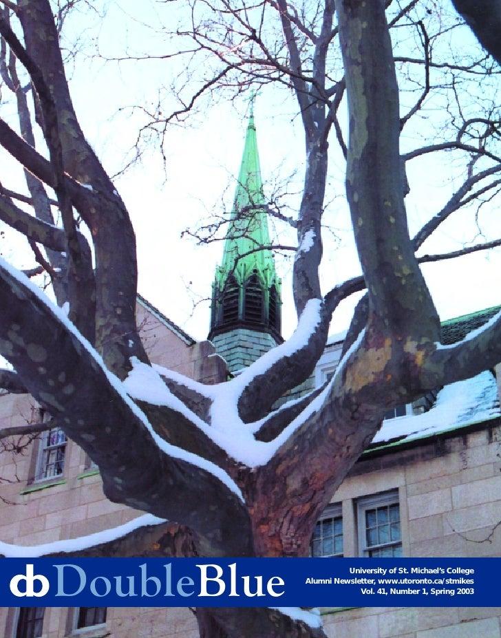 DoubleBlue             University of St. Michael's College              Alumni Newsletter, www.utoronto.ca/stmikes        ...