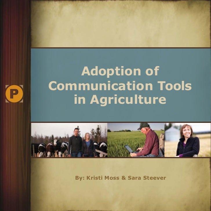 Adoption ofCommunication Tools   in Agriculture   By: Kristi Moss & Sara Steever