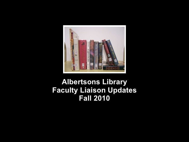 Albertsons Library Faculty Liaison Updates Fall 2010