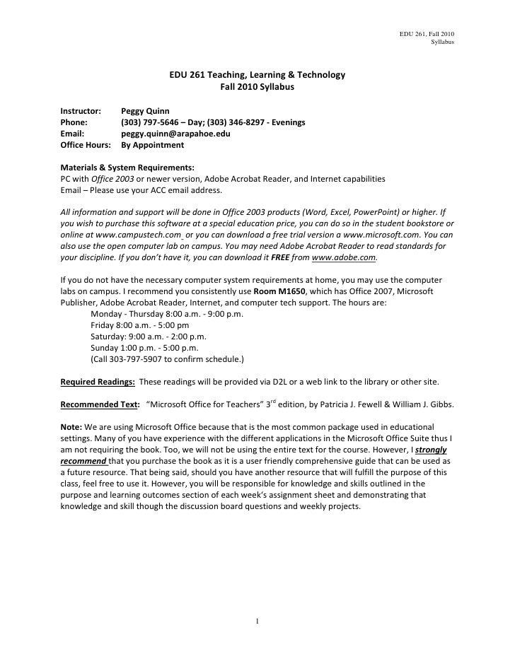 EDU 261 Teaching, Learning & Technology<br />Fall 2010 Syllabus<br />Instructor:Peggy Quinn<br />Phone:(303) 797-5646 – Da...