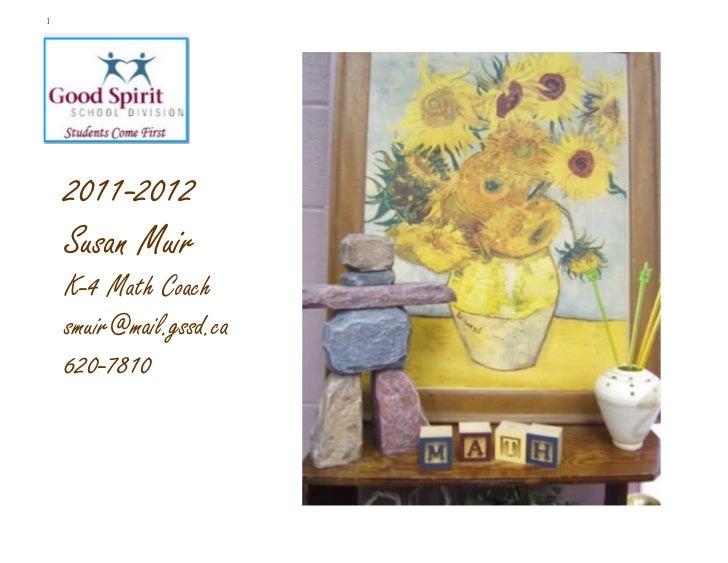 1    2011-2012    Susan Muir    K-4 Math Coach    smuir@mail.gssd.ca    620-7810