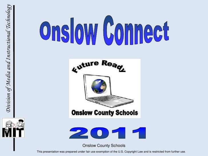 Onslow County Schools<br />Onslow Connect <br />Division of Media and Instructional Technology<br />2011<br />This present...