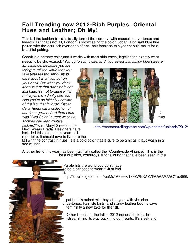Fall Trending now 2012-Rich Purples, OrientalHues and Leather; Oh My!This fall the fashion trend is totally turn of the ce...