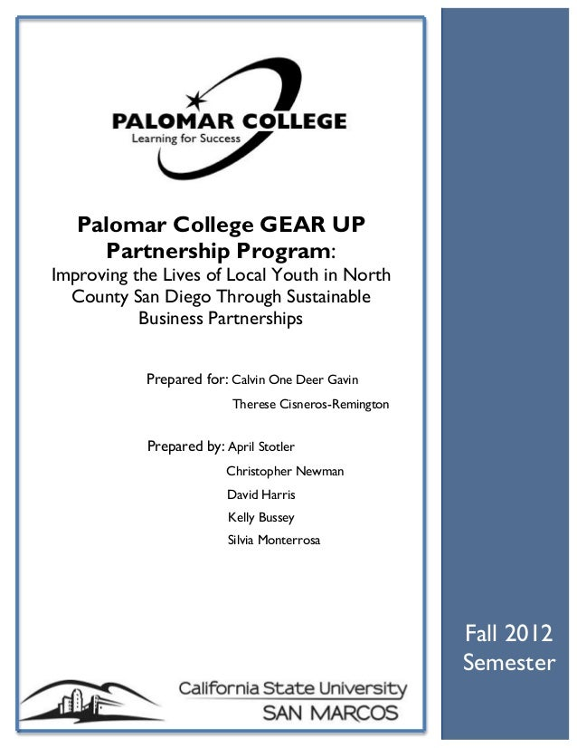Fall 2012 Semester Palomar College GEAR UP Partnership Program: Improving the Lives of Local Youth in North County San Die...
