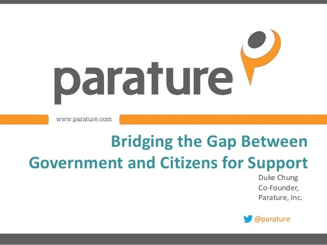 Bridging the Gap BetweenGovernment and Citizens for Support                             Duke Chung                        ...