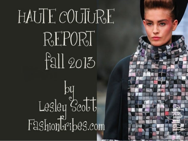 FALL 2013 HAUTE COUTURE by Lesley Scott Fashiontribes.com