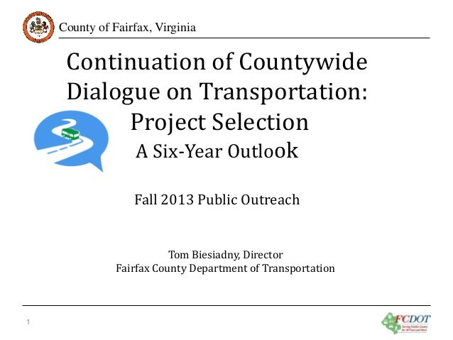 Continuation of Countywide Dialogue on Transportation: Project Selection  County of Fairfax, Virginia  A Six-Year Outlook ...
