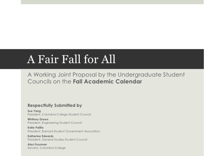 A Fair Fall for All<br />A Working Joint Proposal by the Undergraduate Student Councils on the Fall Academic Calendar<br /...