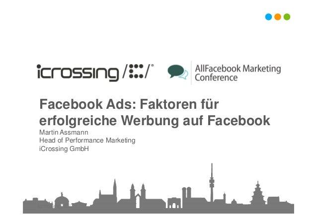 Facebook Ads: Faktoren fürerfolgreiche Werbung auf FacebookMartin AssmannHead of Performance MarketingiCrossing GmbH
