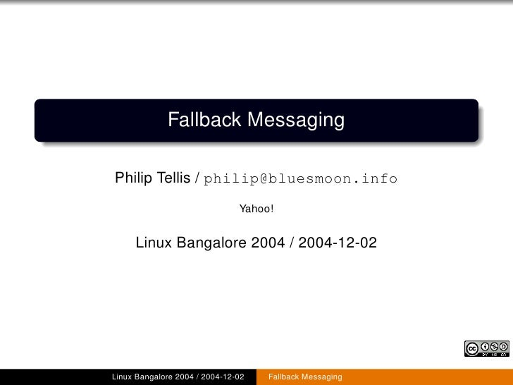Fallback Messaging  Philip Tellis / philip@bluesmoon.info                                Yahoo!        Linux Bangalore 200...