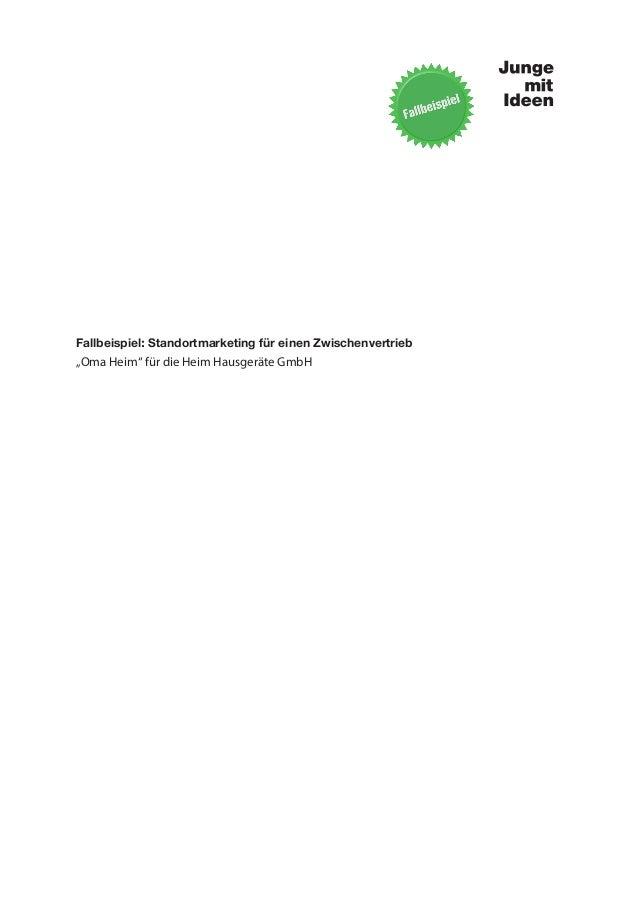 """Fallbeispiel: Standortmarketing für einen Zwischenvertrieb""""Oma Heim"""" für die Heim Hausgeräte GmbH"""