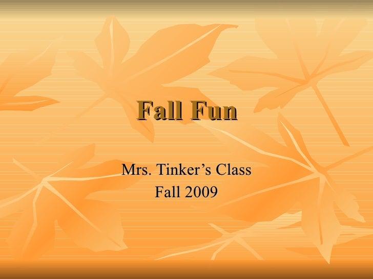 Fall Fun Mrs. Tinker's Class Fall 2009