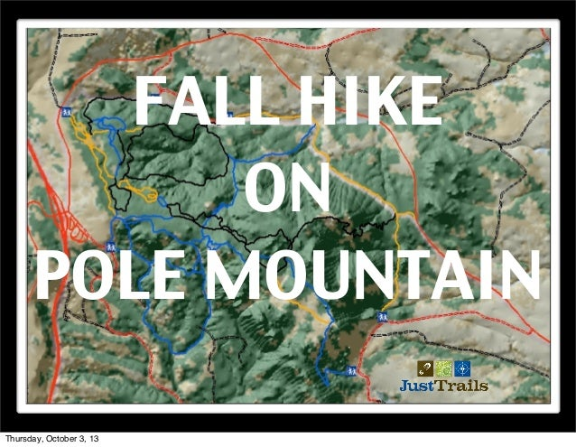 FALL HIKE ON POLE MOUNTAIN Thursday, October 3, 13