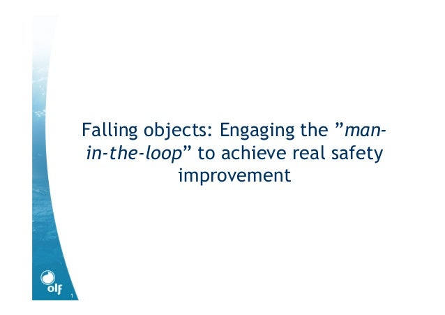 "Falling objects: Engaging the ""man-in-the-loop"" to achieve real safety improvement"