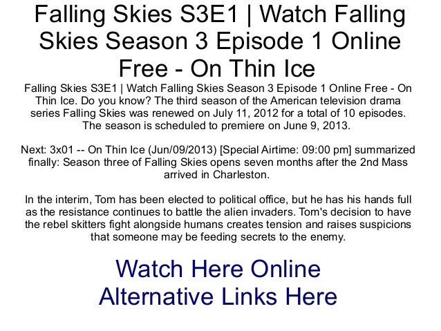 Falling Skies S3E1 | Watch FallingSkies Season 3 Episode 1 OnlineFree - On Thin IceFalling Skies S3E1 | Watch Falling Skie...