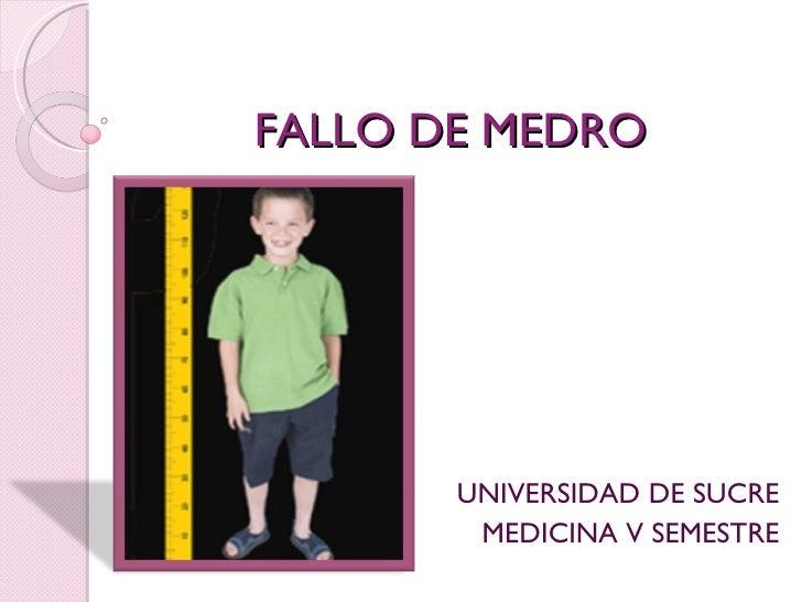 FALLO DE MEDRO            UNIVERSIDAD DE SUCRE         MEDICINA V SEMESTRE
