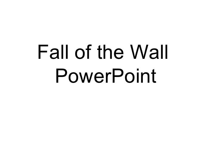 Fall of the Wall  PowerPoint