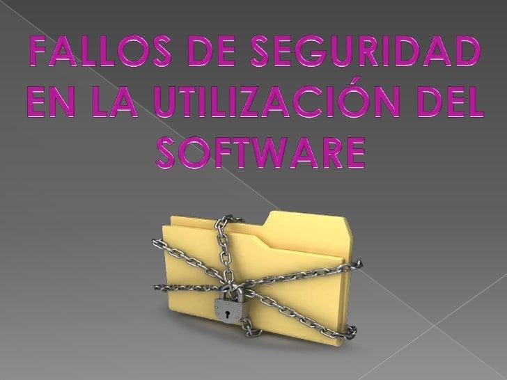 Fallos de seguridad en la utilizacion del software