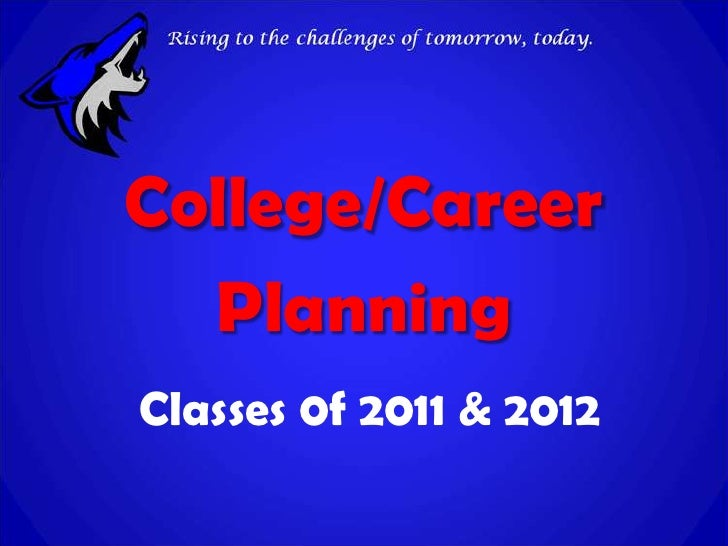 College/Career<br />Planning<br />Classes 0f 2011 & 2012<br />