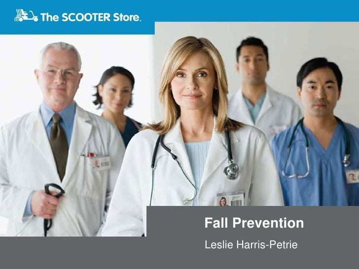 Fall Prevention<br />Leslie Harris-Petrie<br />